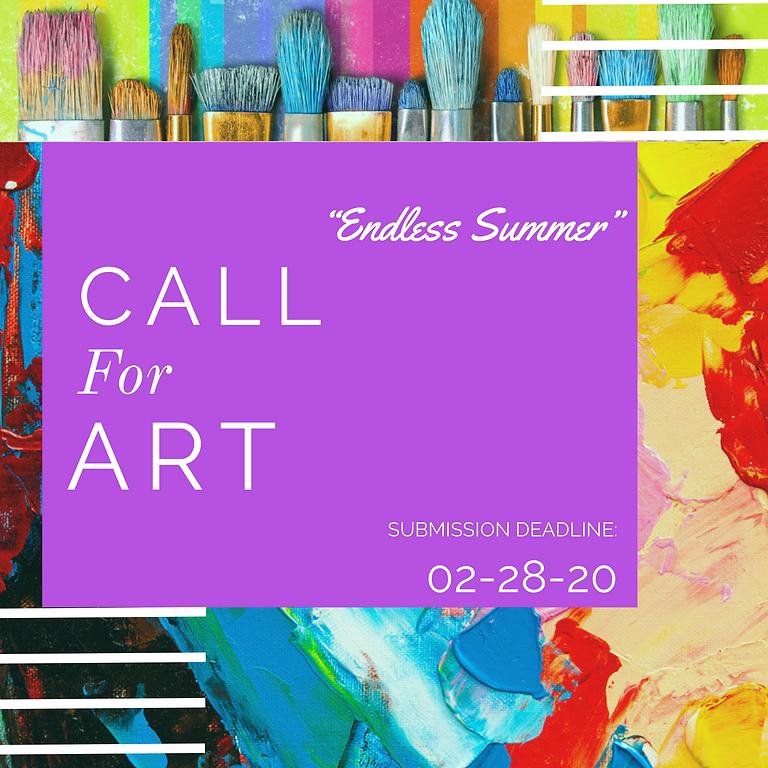 """"""" Endless Summer"""" CALL FOR ART"""