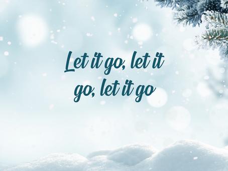 Let it snow...let it go, let it goooooo!
