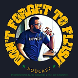 Don't Forget To Flush Podcast
