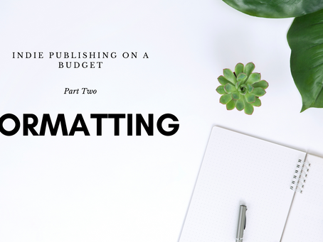 Indie Publishing on a Budget, Part Two - Formatting