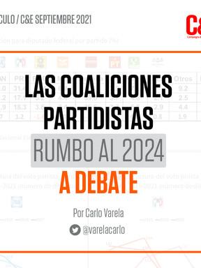 LAS COALISIONES PARTIDISTAS RUMBO AL 2024 A DEBATE