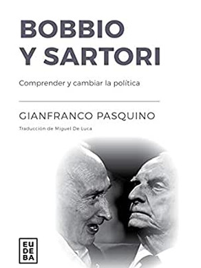 Bobbio y Sartori: Comprender y cambiar la política
