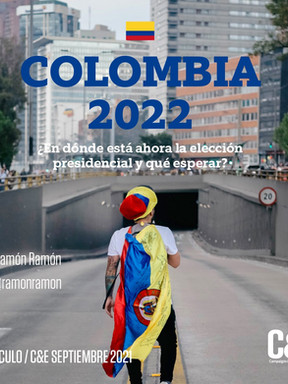 COLOMBIA 2022 ¿En dónde está ahora la elección presidencial y qué esperar?