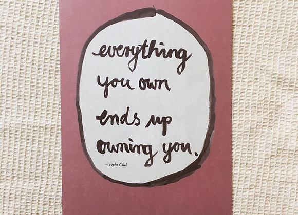 Postkarte 'Everything you own'