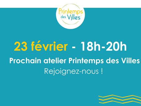 SAVE THE DATE - 23 février - Prochain Atelier du Printemps des Villes