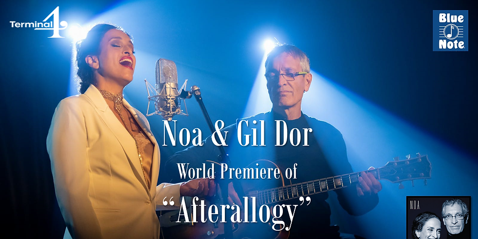 """Noa and Gil Dor present online the world premier of their new jazz album, """"Afterallogy"""", live"""