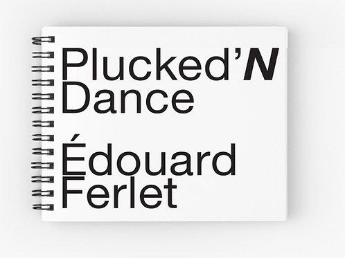 PLUCKED'N DANCE SCORES