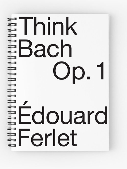 Think Bach Op.1 SCORES