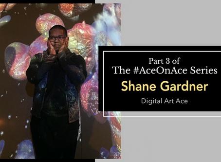 #AceOnAce with Shane Gardner, Digital Artist