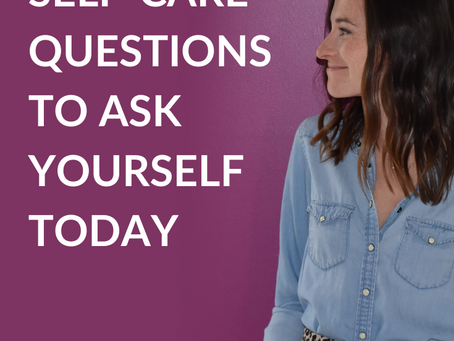 20 Self-Care Questions to Ask Yourself Today