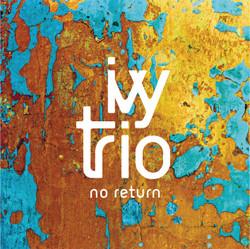 Ivy Trio - NoReturn EP
