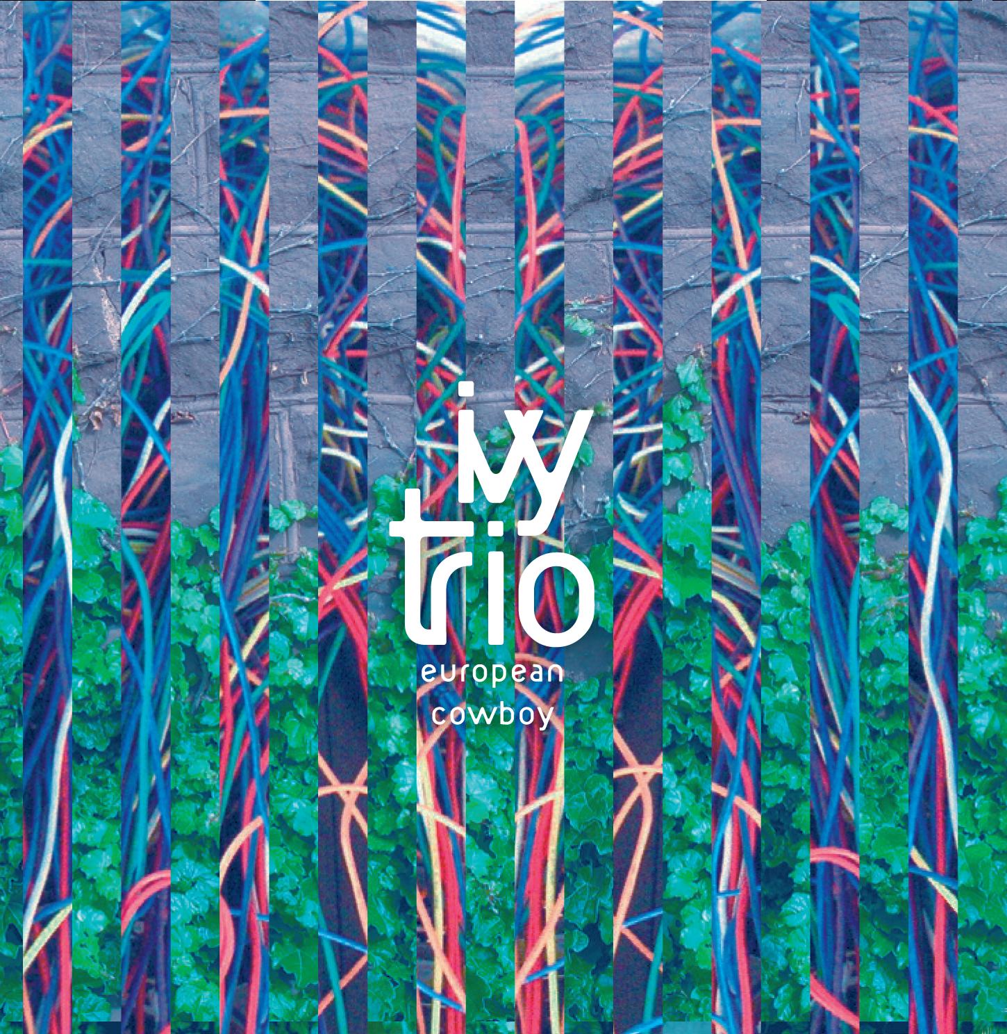 Ivy Trio - European Cowboy