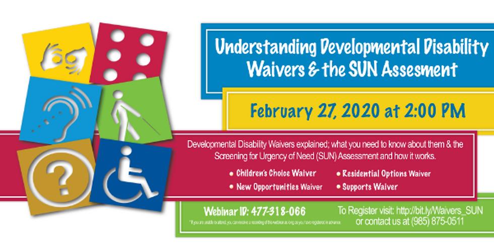 Understanding Developmental Disability Waivers & the SUN Assessment