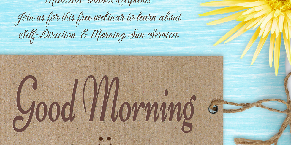 Self Direction & Morning Sun Services