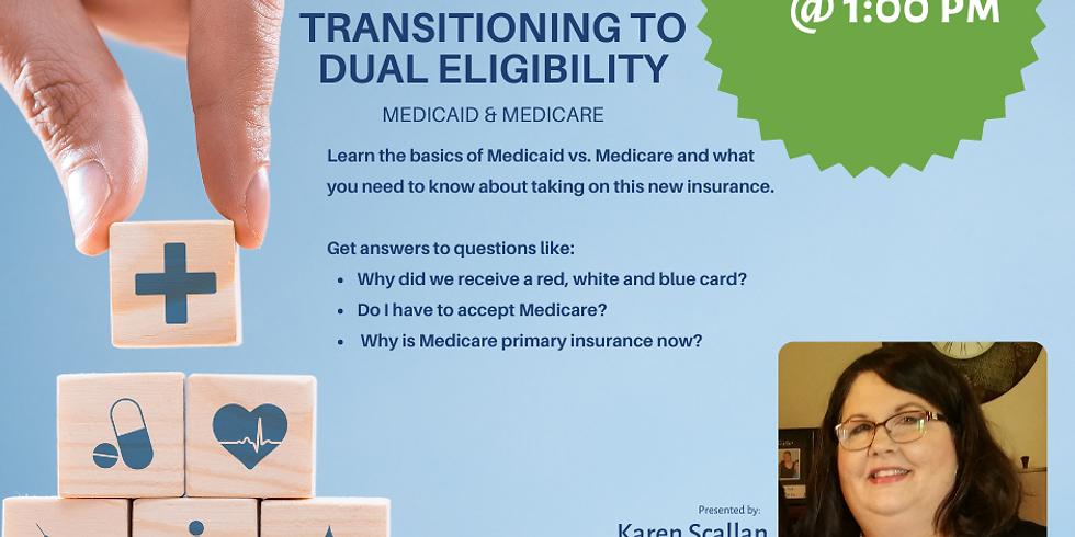 Transitioning to Dual Eligibility: Medicaid & Medicare