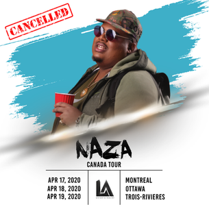 Upcoming Event: NAZA Canada Tour cancelled due to the current context of the COVID-19 pandemic.
