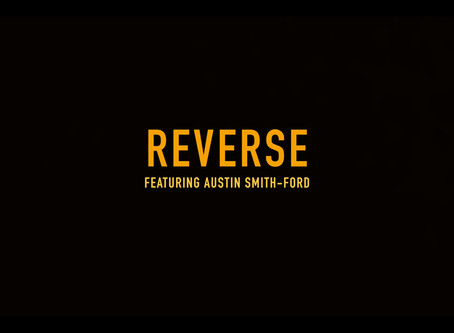 REVERSE featuring Austin Smith-Ford
