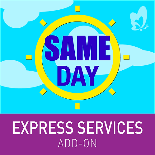 EXPRESS SERVICES (SAME-DAY)
