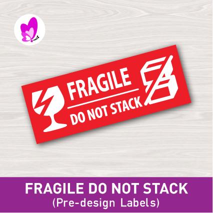 PRE-DESIGNLABELS - FRAGILE DO NOT STACK