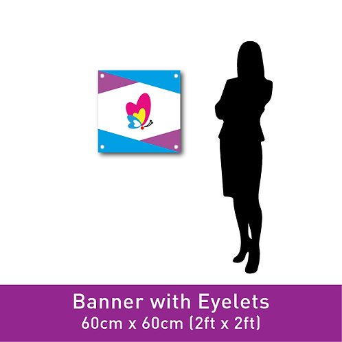 Banner Print (with Eyelets) - 60cm x 60cm (2ft x 2ft)