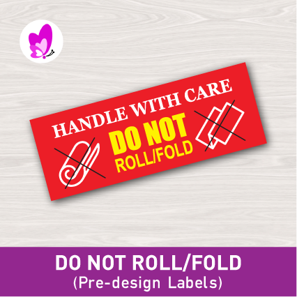 PRE-DESIGNLABELS- HANDLE WITH CARE DO NOT ROLL/FOLD