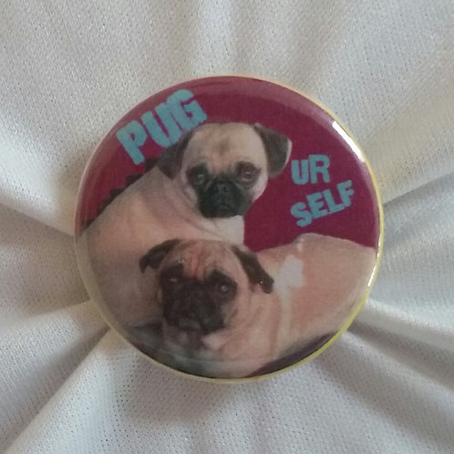 Pug Yourself Button - 1 1/4 inch