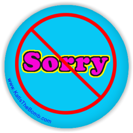 "Not Sorry Button - 1 1/4""inch"