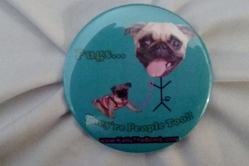 Pugs Are People Button - 2 1/4 inch