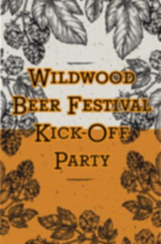 WILDWOOD BEER FESTIVAL KICK-OFF PARTY