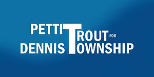 Jeff Trout and Renee Pettit for Dennis Township Committee