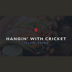 Hangin' with Cricket: Talkin' Tacos