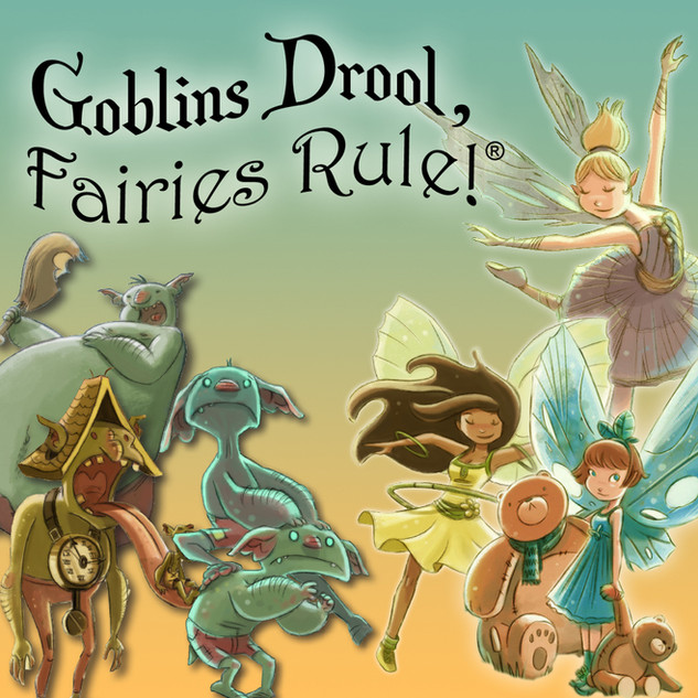 Gobins Drool, Fairies Rule!