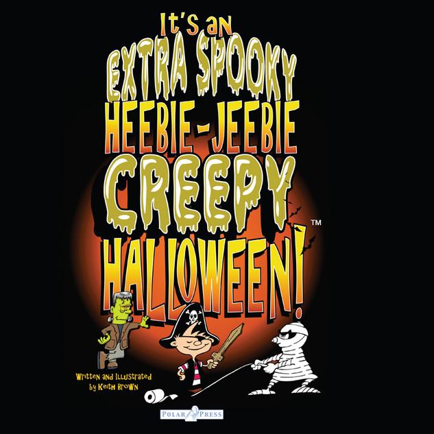 It's an Extra Spookie Heebie-Jeebie Creepy Halloween