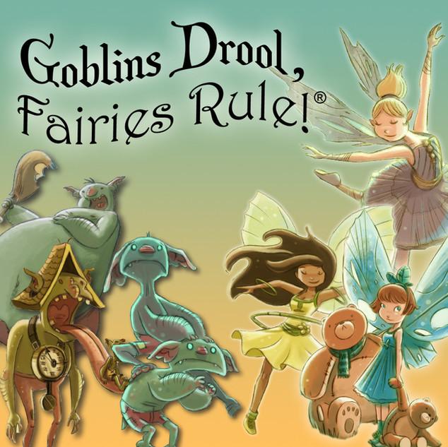 Goblins Drool, Fairies Rule