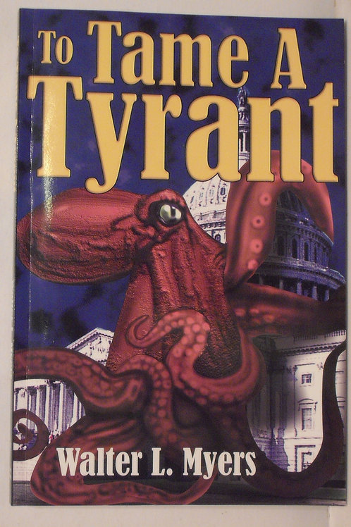 To Tame A Tyrant - What to do when federal action exceeds the Constitution?