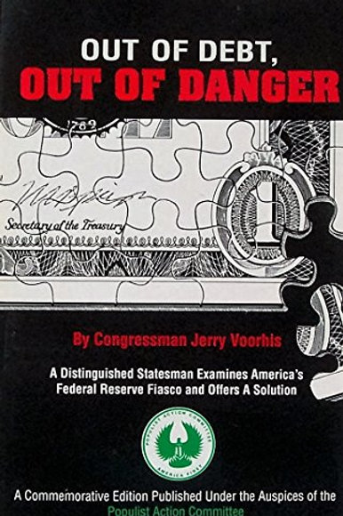 Out of Debt, Out of Danger Author Congressman Jerry Voorhis