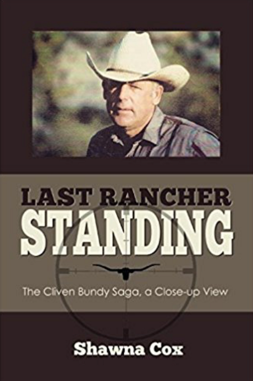 Last Rancher Standing: The Cliven Bundy Story a Close-up View – Paperback - 2014