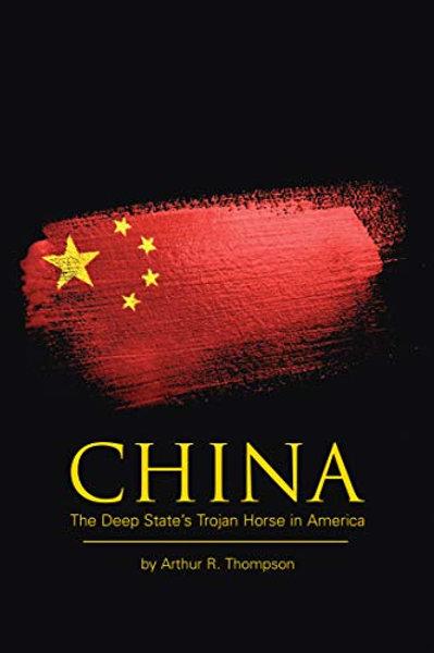 China The jDeep State's Trojan Horse In America