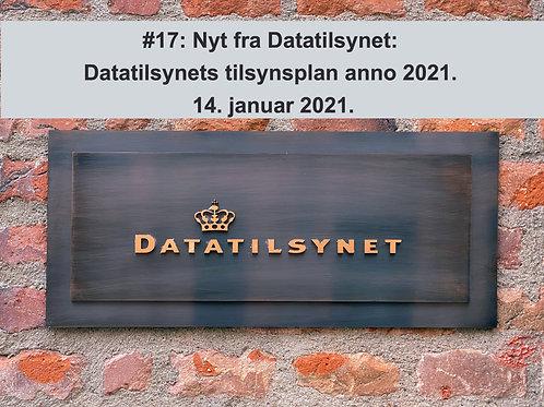 WEBINAR 17. Nyt fra Datatilsynet 14. januar 2021: Tilsynsplan for 2021