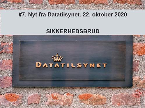 WEBINAR 7. Nyt fra Datatilsynet. 22. oktober 2020. OPLYSNINGSPLIGT V/ BRUD