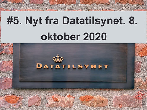 WEBINAR 5. Nyt fra Datatilsynet. 8. oktober 2020