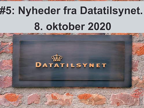 WEBINAR 5: Nyheder fra Datatilsynet. 8. oktober 2020