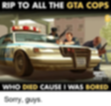rip-to-all-the-gta-cops-3359-gaand-the-a