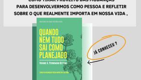 Quando Nem Tudo Sai Como Planejado: Um livro para refletir e conhecer.