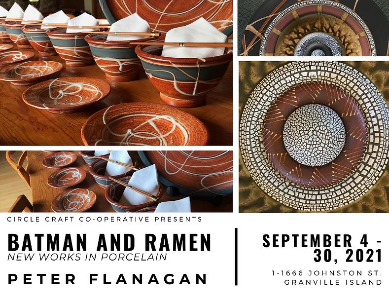 Batman and Ramen New Works in Porcelain Peter Flanagan September 4 - 30, 2021 (1).png