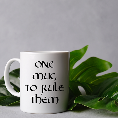 One Mug to Rule them all