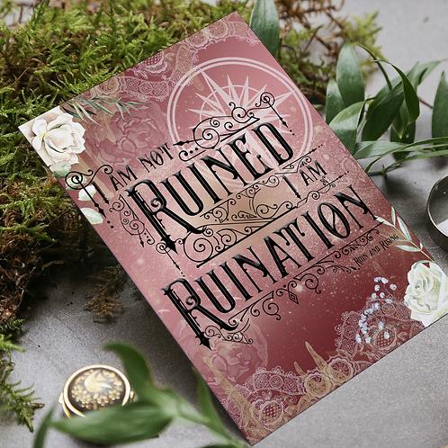 I am not ruined I am ruination