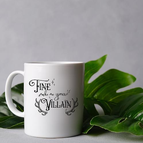 Fine Make me your villain mug
