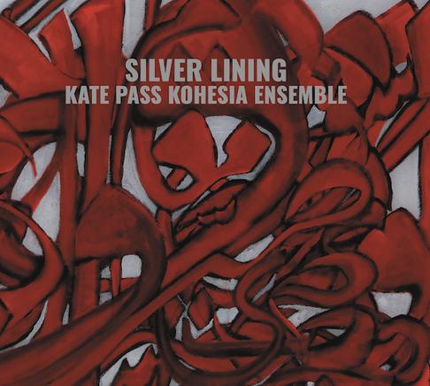 Kate Pass Kohesia Ensemble ' Silver Lining'