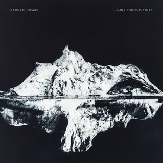 Rachael Dease 'Hymns for End Times'